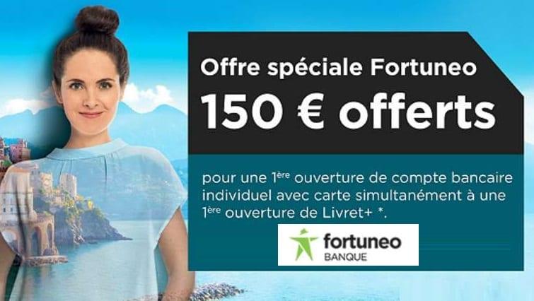 150€ offerts pour l'ouverture d'un compte en ligne Fortuneo