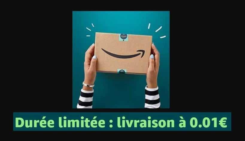Amazon livraison à seulement 0,01€