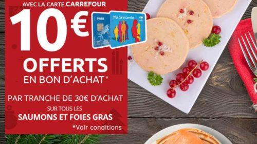 10€ offert par Carrefour sur tous les saumons et foies gras