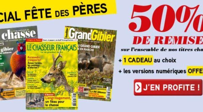 Fête des Père : 50% de remise sur les abonnements magazines de chasse (Le Chasseur Français, La Chasse, Grand Gibier ou Tirmag)