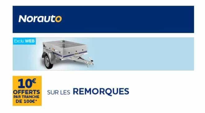 Opération remorque auto Norauto 10€ offerts par tranche de 100€