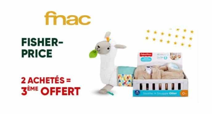 2 jouets Fisher Price achetés = le trosieme gratuit sur FNAC