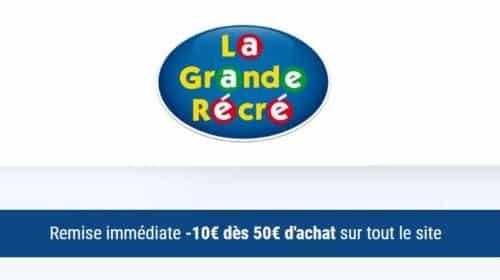 Remise immédiate de 10€ sur la Grande Récré dès 50€