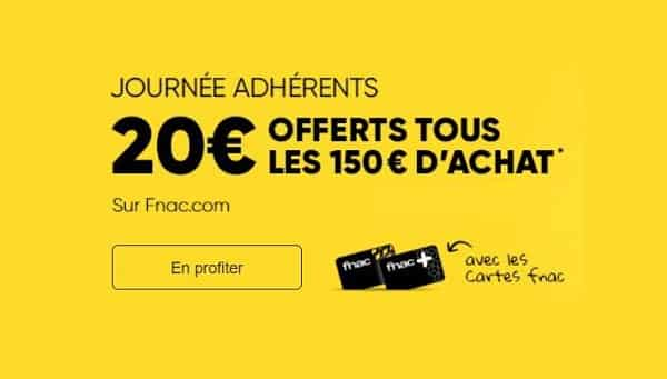Fnac Adhérents : 20€ de remise sur FNAC tous les 150€
