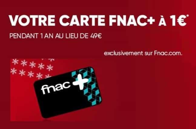 Offre flash 1€ la carte FNAC+ au lieu de 49€