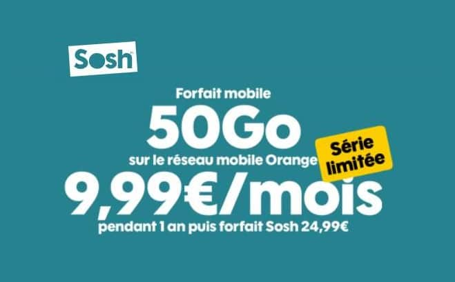 Forfait Sosh SÉrie LimitÉe 50go 9,99€ Mois