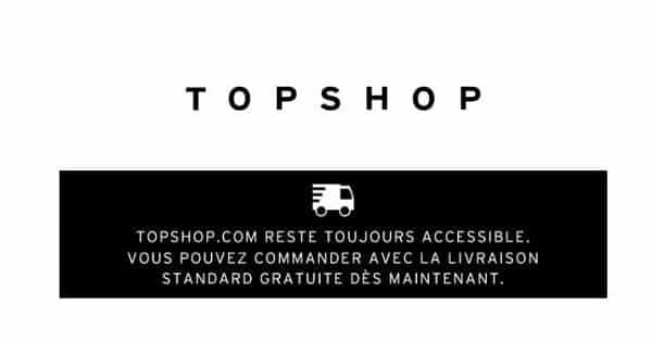 Livraison Gratuite Sur Toutes Les Commande Sur Topshop Et Promo