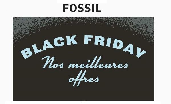 Black Friday FOSSIL = 30% remise sur tout (et -50% sur une sélection / -40% en plus sur Outlet)