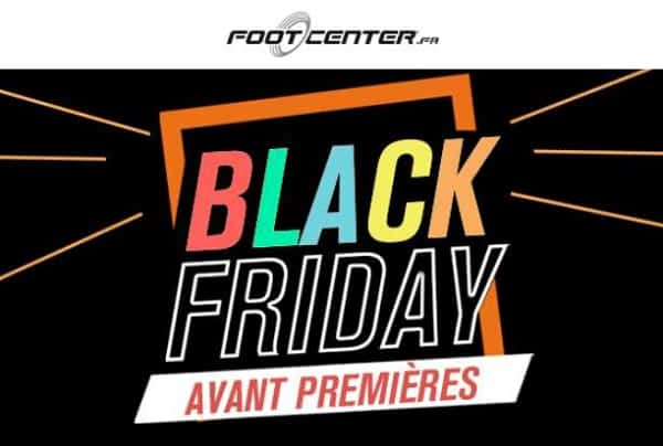 Black Friday En Avance Sur Footcenter