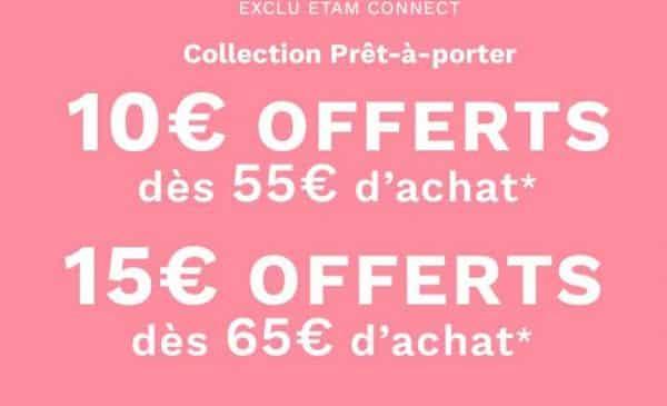 offre flash prêt à porter etam 10€ offerts dès 55€ d'achat 15€ offerts dès 65€ d'achat