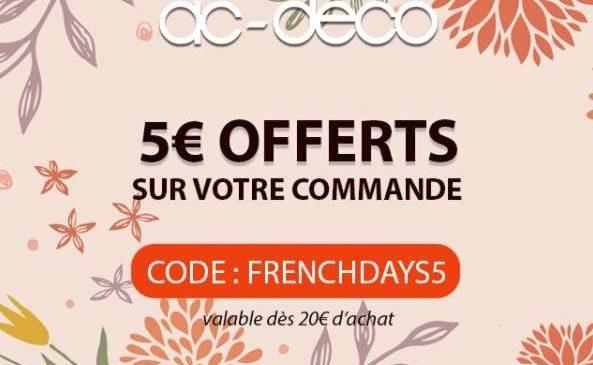 les french days de ac déco 5€ offerts sur votre commande