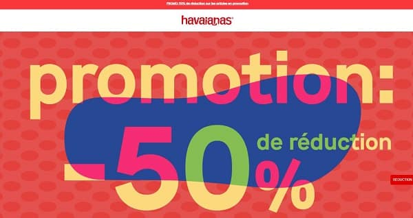 50% de remise sur tous les articles havaianas en promotions